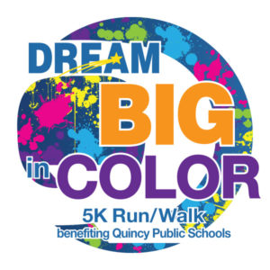 6th Annual Dream Big In Color 5k Fun Run Quincy Public Schools