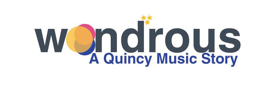 Wondrous: A Quincy Music Story